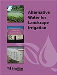 Alternative Water for Landscape Irrigation, 2nd Edition